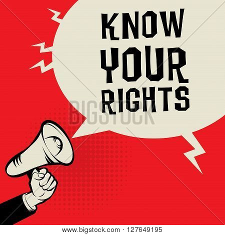 Megaphone Hand business concept with text Know Your Rights, vector illustration