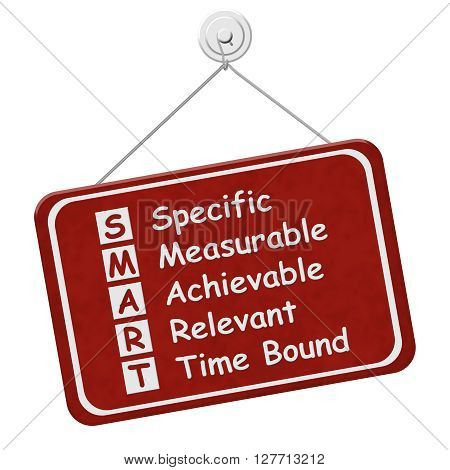 Writing your SMART Goals A red hanging sign with text listing SMART Goals isolated over white, 3D Illustration