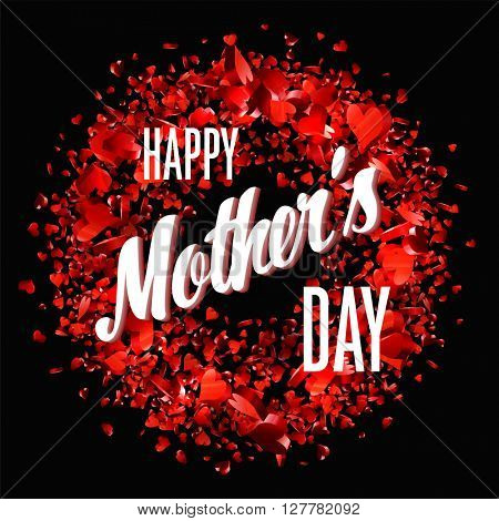 Happy Mothers Day. Holiday Festive Illustration With Lettering And Red Hearts. Mothers day greeting card. Mother's Day. Mother's Day card. Mothers Day background. Lettering Mothers Day card.