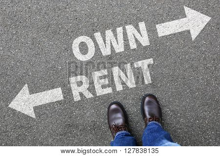 Rent Or Own Ownership Purchase Real Estate House Apartment Concept