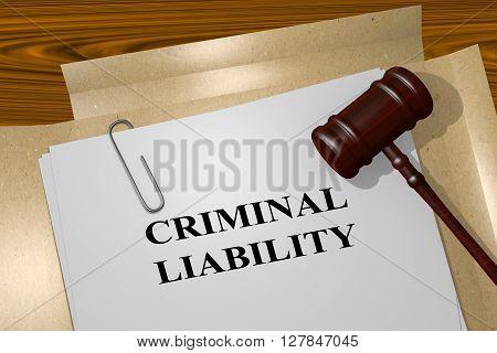 3D illustration of CRIMINAL LIABILITY title on Legal Documents. Legal concept. poster