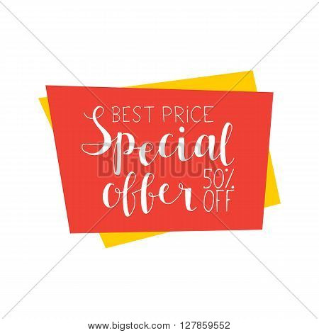 Special offer best price 50 percent off - hand lettering text.