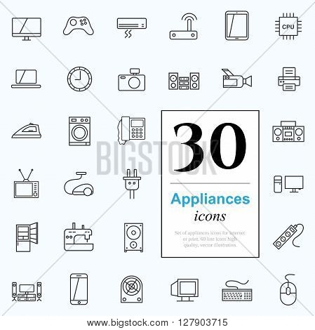 Set of household appliances icons for web or services. 30 design line icons high quality, vector illustration.