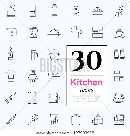 Set of kitchen icons for web or services. 30 design line icons high quality, vector illustration.
