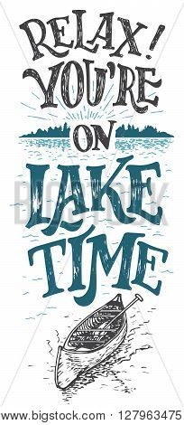Relax. You're on lake time. Lake house decor. Lake sign rustic wall decor. Lakeside living cabin cottage hand-lettering quote. Vintage typography illustration isolation on white background