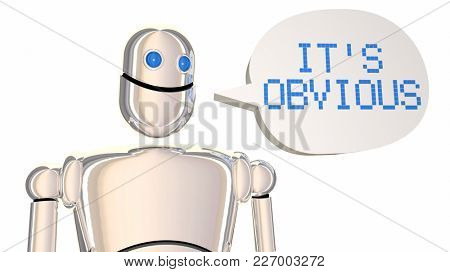 Its Obvious Robot Speech Bubble 3d Illustration