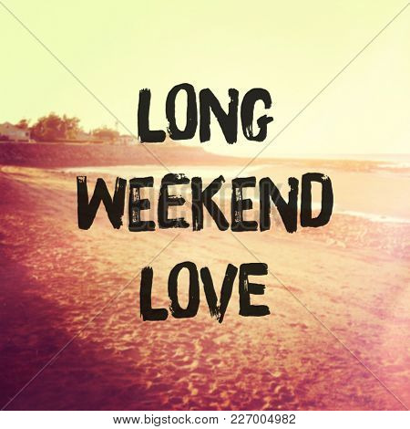 Quote - Long weekend love