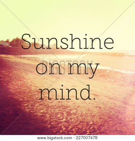 Quote - Sunshine on my mind