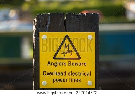 Sign: Anglers Beware, Overhead Electrical Power Lines, Seen At The Trevor Basin In Pontcysyllte, Wre