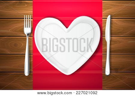 Realistic Plate In Shape Of Heart Knife, Fork. Valentines Day Romantic Kitchenware Love Symbol. Cera