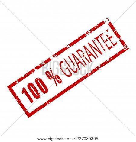 Stamp Rubber Texture 100 Percent Guarantee. Vector Satisfaction Badge And Vintage Emblem Warranty Il