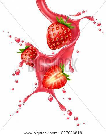 Red Strawberry Slice Juice Splash Realistic Vector. 3d Berry Fruit Liquid, Summer Tropical Vacation