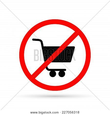 No Shopping Cart Sign, Vector Isolated Illustration.