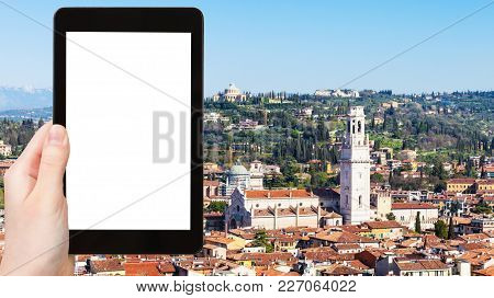 Travel Concept - Tourist Photographs Above View Of Verona City With Duomo Cathedral From Tower Torre