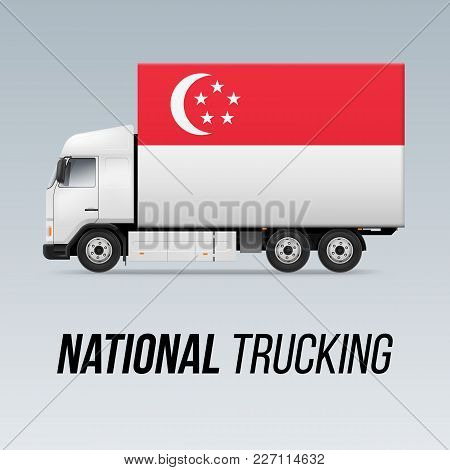 Symbol Of National Delivery Truck With Flag Of Singapore. National Trucking Icon And Singaporean Fla