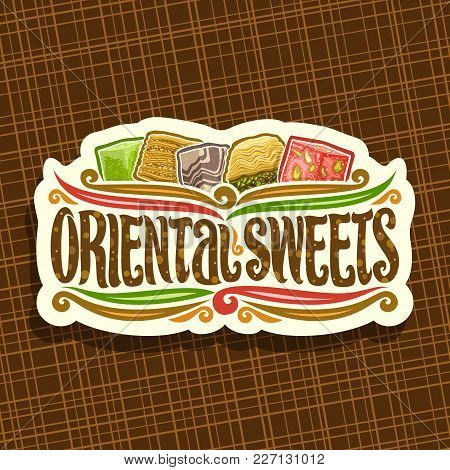 Vector Logo For Oriental Sweets, Cut Paper Signboard For Eastern Patisserie With Original Brush Type
