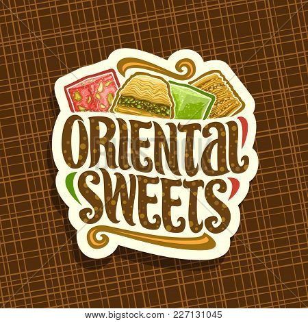 Vector Logo For Oriental Sweets, Cut Paper Label For Eastern Patisserie With Original Brush Typeface