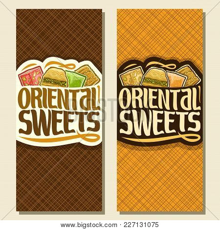 Vector Vertical Banners For Oriental Sweets, Flyers For Eastern Patisserie With Original Brush Typef