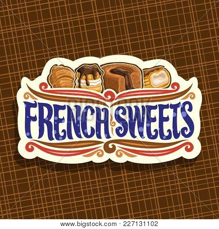 Vector Logo For French Sweets, Cut Paper Signboard For Confectionery Cafe With Original Brush Typefa