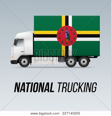 Symbol Of National Delivery Truck With Flag Of Dominica. National Trucking Icon And Dominican Flag