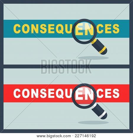 Illustration Of Consequences Word With Magnifier Concept