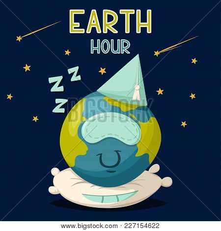 Earth Hour Vector Cartoon Poster. Illustration Cute Planet Sleeps On A Pillow On The Space Backgroun
