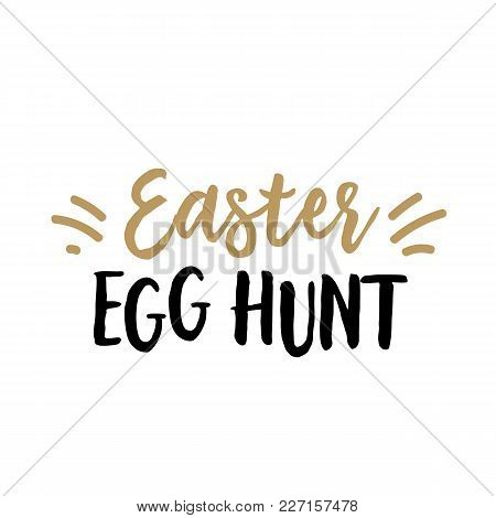 Easter Egg Hunt Lettering. Modern Inscription With Sparkles. Handwritten Text, Calligraphy. Can Be U