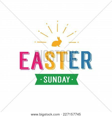 Easter Sunday Lettering With Orange Bunny And Ribbon. Inscription Can Be Used For Greeting Cards, Po