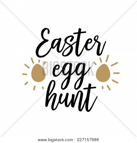 Easter Egg Hunt Lettering. Creative Inscription With Golden Eggs As New Life Symbol. Handwritten Tex