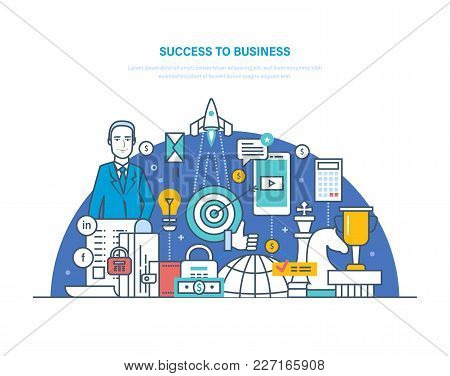 Success To Business. Success In Work, Leadership, Career Growth, Growth In Work, Luck, Financial Wel