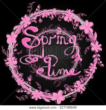 Spring Postcard. Flower Frame With The Inscription Spring Time