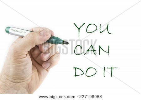 Inspirational Message Of You Can Di It Written With Pen