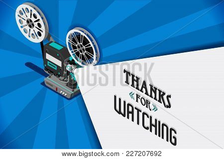 Cinema Movie Title Screen Concept. Thanks For Watching. Vector Design With Retro Looking Movie Proje