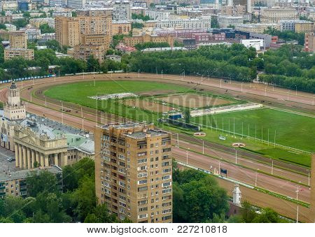 Moscow, Russia - June 1, 2017: Aerial View To Central Moscow Hippodrome The Largest Horse Racing Tra