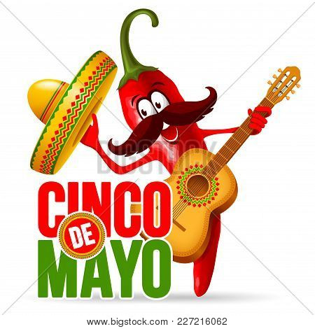 Cinco De Mayo Design With Lettering, And Cheerful Red Pepper Jalapeno Mariachi In Sombrero And With