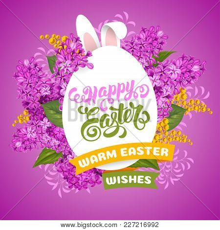Easter Greeting Cute Design With Spring Flowers Mimosa And Lilac, Rabbit Ears And Calligraphy Inscri