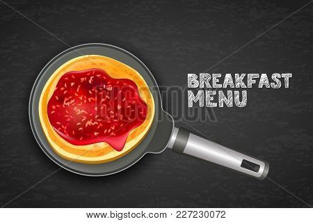 Pancake With Raspberry Jam On Pan, Vector Realistic Illustration. Top View Food. Design For Breakfas