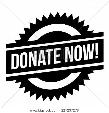 Donate Now Stamp. Typographic Label, Stamp Or Logo