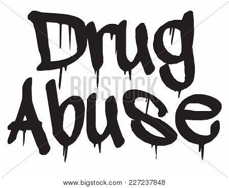 Drug Abuse Stamp. Typographic Label, Stamp Or Logo