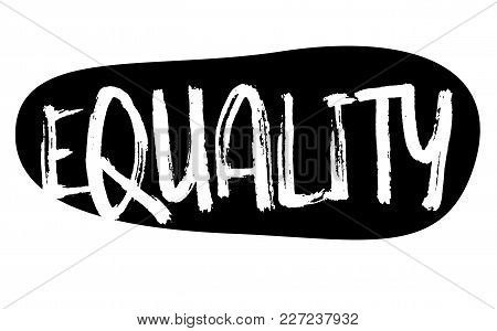 Equality Stamp. Typographic Label, Stamp Or Logo