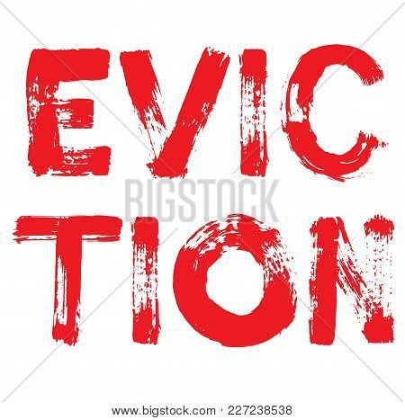 Eviction Stamp. Typographic Label, Stamp Or Logo