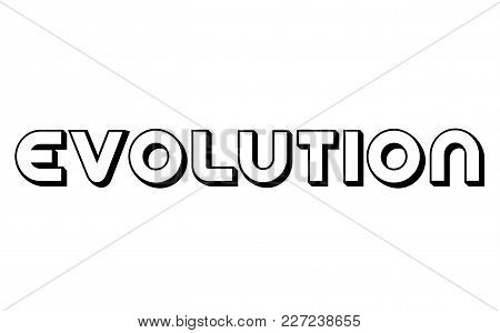 Evolution Stamp. Typographic Label, Stamp Or Logo