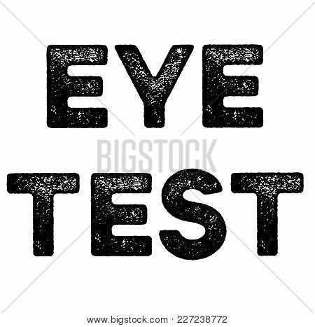 Eye Test Stamp. Typographic Label, Stamp Or Logo