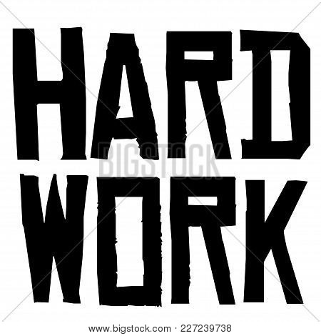 Hard Work Typographic Stamp. Typographic Sign, Badge Or Logo.