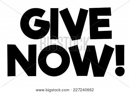 Give Now Stamp. Typographic Sign, Stamp Or Logo