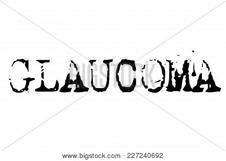 Glaucoma Stamp. Typographic Sign, Stamp Or Logo