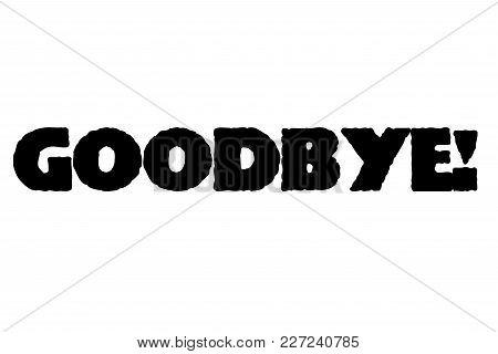 Goodbye Stamp. Typographic Sign, Stamp Or Logo