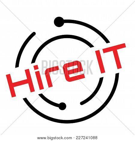 Hire It Typographic Stamp. Typographic Sign, Badge Or Logo.