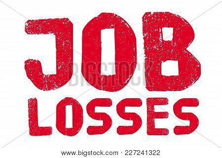 Job Losses Typographic Stamp. Typographic Sign, Badge Or Logo.