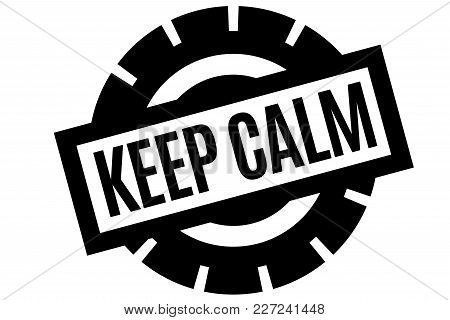 Keep Calm Typographic Stamp. Typographic Sign, Badge Or Logo.